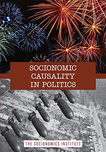 Socionomic Causality in Politics: How Social Mood Influences Everything from Elections to Geopolitics