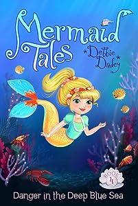 Danger in the Deep Blue Sea (Mermaid Tales)