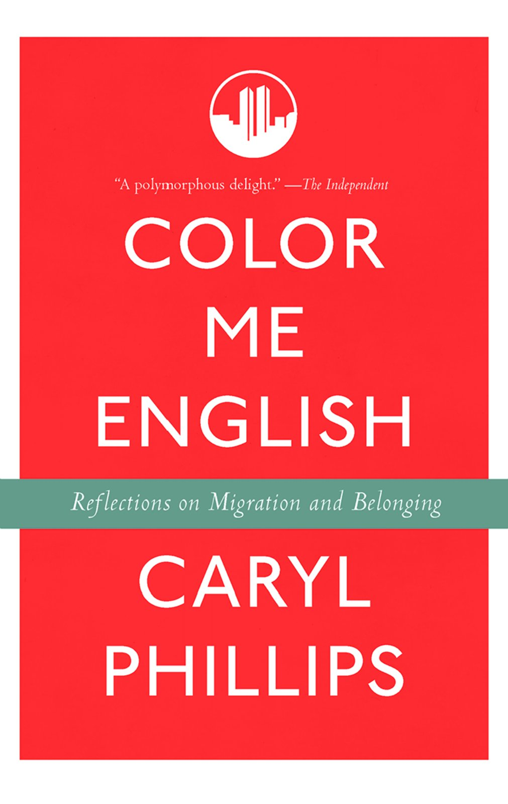 color me english reflections on migration and belonging caryl color me english reflections on migration and belonging caryl phillips 9781595588357 com books