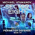 Sector Eight: Perimeter Defense, Book 1 Audiobook by Michael Atamanov Narrated by Neil Hellegers