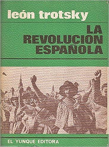 LA REVOLUCIÓN ESPAÑOLA: Amazon.es: TROTSKY, LEÓN: Libros