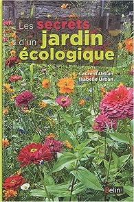 Les secrets d'un jardin ecologique par Laurent Urban