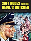 img - for Soft Nudes For The Devil's Butcher: Fiction, Features And Art From Classic Men s Adventure Magazines (Pulp Mayhem) book / textbook / text book