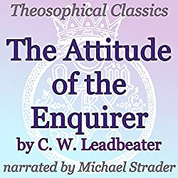 The Attitude of the Enquirer: Theosophical Classics