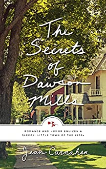 The Secrets of Dawson Mills by [Carnahan, Jean]