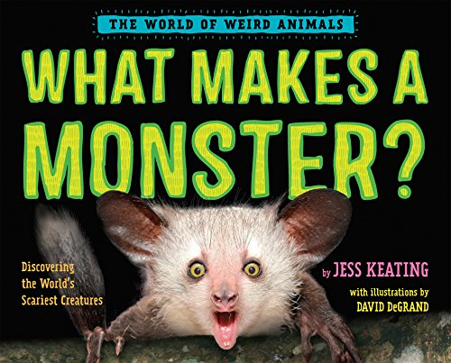 What Makes a Monster?: Discovering the World's Scariest Creatures (The World of Weird (Scariest Monsters)