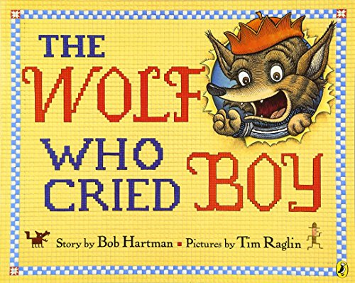 The Wolf Who Cried Boy (Fairy Tales For Boys)