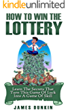Win the Lottery: Learn the Secrets that Turn this Game of Luck into a Game of Skill (Lottery, Lottery in Apps for Android, Lottery Winning Systems, Lottery ... Rose, Lottery System) (English Edition)