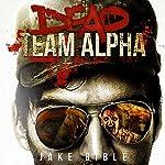 Dead Team Alpha   Jake Bible
