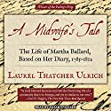 A Midwife's Tale: The Life of Martha Ballard, Based on Her Diary, 1785-1812 Audiobook by Laurel Thatcher Ulrich Narrated by Susan Ericksen