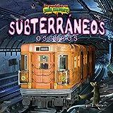 Subterráneos oscuros / The Dark Underground (De puntillas en lugares escalofriantes) (Spanish Edition)