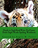 Hands to Spell-Read-Write: Pre-Primer Dolch Sight Words Spelling Workbook