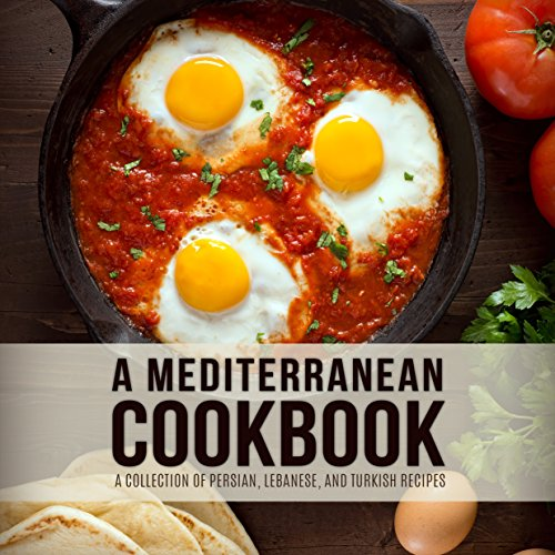 A Mediterranean Cookbook: A Collection of Persian, Lebanese, and Turkish Recipes by BookSumo Press