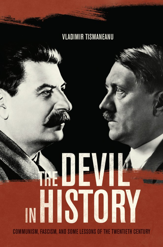 The Devil in History: Communism, Fascism, and Some Lessons of the ...