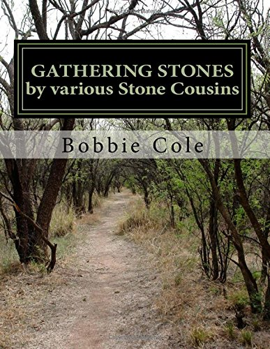 GATHERING STONES by Various Stone Cousins: A Family History of Wiley Stone & Candace Buckner
