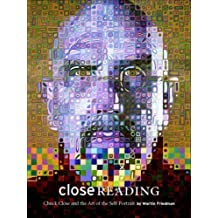 Close Reading: Chuck Close and the Artist Portrait by Martin Friedman (2005-10-14)