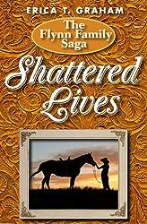 Shattered Lives (Flynn Family Saga Book 1)