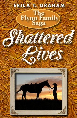 Shattered Lives (Flynn Family Saga Book 1)