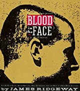 Blood in the Face: The Ku Klux Klan, Aryan Nations, Nazi Skinheads, and the Rise of a New White Culture by James Ridgeway (1995-12-26)