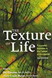 The Texture of Life : Purposeful Activities in the Context of Occupation, Hinojosa, Jim, 1569002843