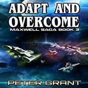 Adapt and Overcome: The Maxwell Saga, Book 3 | Peter Grant