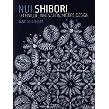 Nui Shibori : Technique, innovation, motifs, design
