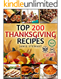 Thanksgiving Recipes - Top 200 Thanksgiving Recipes (25 Vegan, 25 Paleo, 25 Gluten Free, 25 Low Carb and 100 Traditional Recipes, Thanksgiving Cookbook)