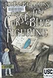 The Curse of the Blue Figurine, John Bellairs, 0803712650