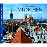 Traumstadt München Mit den Königsschlössern Ludwig II. in Oberbayern - Texte in Deutsch/Englisch/Italienisch