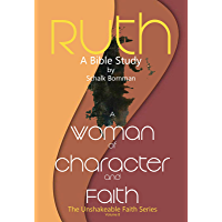 Ruth: A Woman of Character and Faith (The Unshakeable Faith Series Book 8) (English Edition)