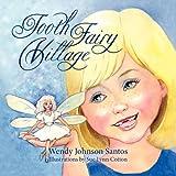 Tooth Fairy Village, Wendy Johnson Santos, 1614930929
