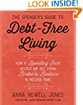 The Spender's Guide to Debt-Free Livi...