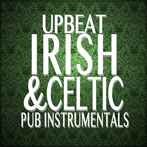Upbeat Celtic and Irish Pub - Irish Songs Celtic