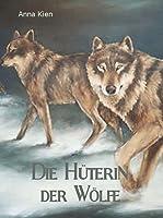 Die Hüterin Der Wölfe (Die Steinzeit-Trilogie