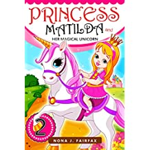 PRINCESS MATILDA AND HER MAGICAL UNICORN Book 2