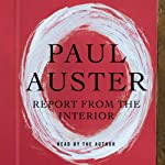 Report from the Interior | Paul Auster