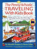 The Penny Whistle Traveling-with-Kids, Meredith Brokaw and Annie Gilbar, 0671881361