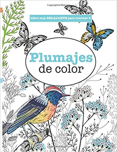 Libros para Colorear Adultos 5: Plumajes de Color Volume 5 Libros ...