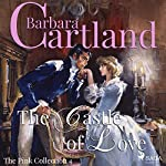 The Castle of Love (The Pink Collection 4) | Barbara Cartland