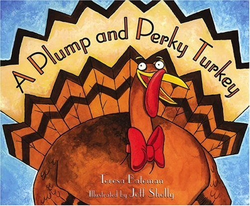 A Plump And Perky Turkey by [Bateman, Teresa]