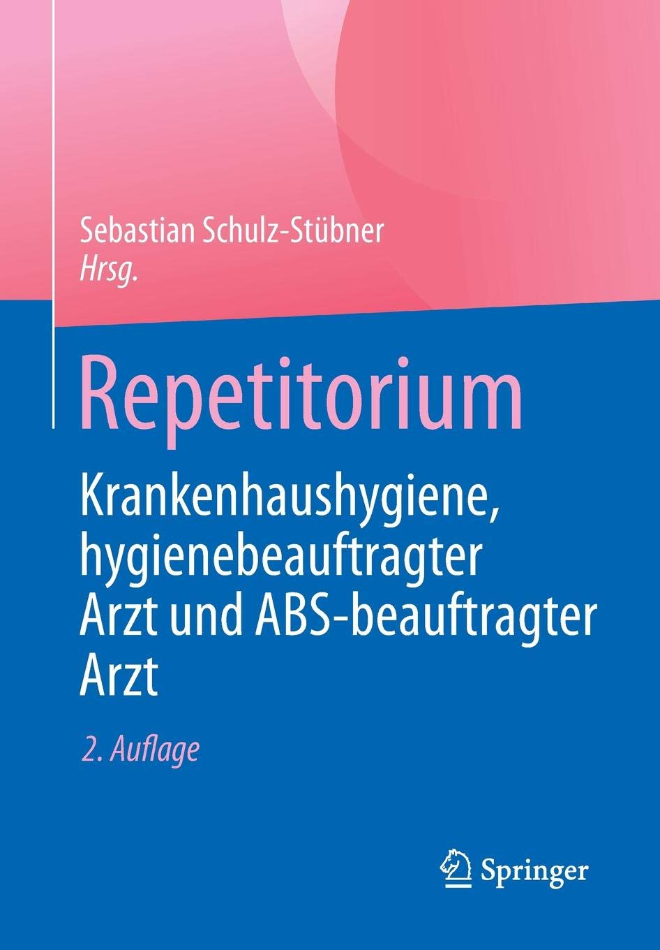 Repetitorium Krankenhaushygiene Hygienebeauftragter Arzt Und ABS Beauftragter Arzt