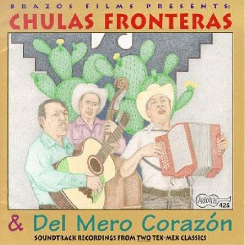 (Chulas Fronteras & Del Mero Corazon: Soundtrack Recordings From Two Tex-Mex Classics )