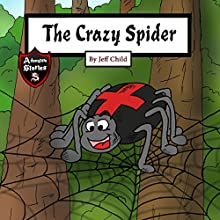 The Crazy Spider: Creation of the Perfect Web Audiobook by Jeff Child Narrated by John H Fehskens