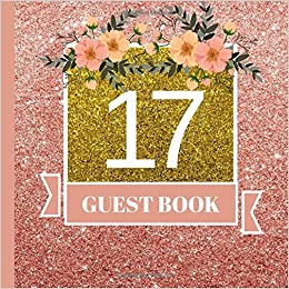 17 guest book 17th birthday celebration and keepsake memory guest