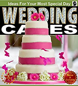 Sam Wedding Cake.Wedding Cakes A Picture Guide Book For Wedding Cake Inspirations Ideas For Your Most Special Day Weddings By Sam Siv 5