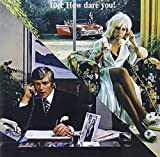 How Dare You by 10CC (2013-02-26)
