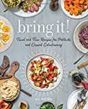 Bring It!: Tried and True Recipes for Potlucks and Casual Entertaining