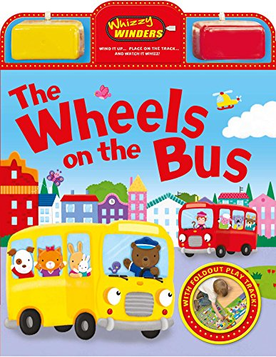 The Wheels on the Bus: With fold-out play track (1) (Whizzy Winders)