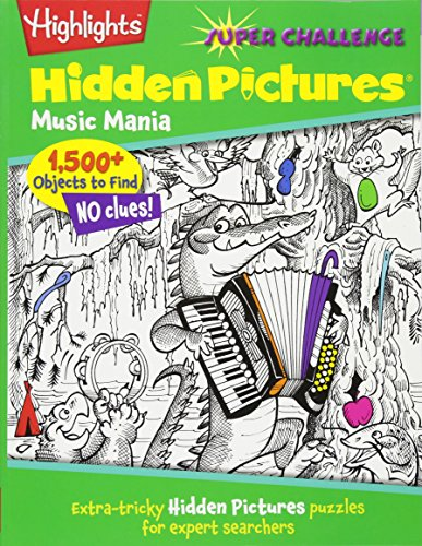 Music Mania: Extra-tricky Hidden Pictures® puzzles for expert searchers (Highlights™ Super Challenge Hidden Pictures®)