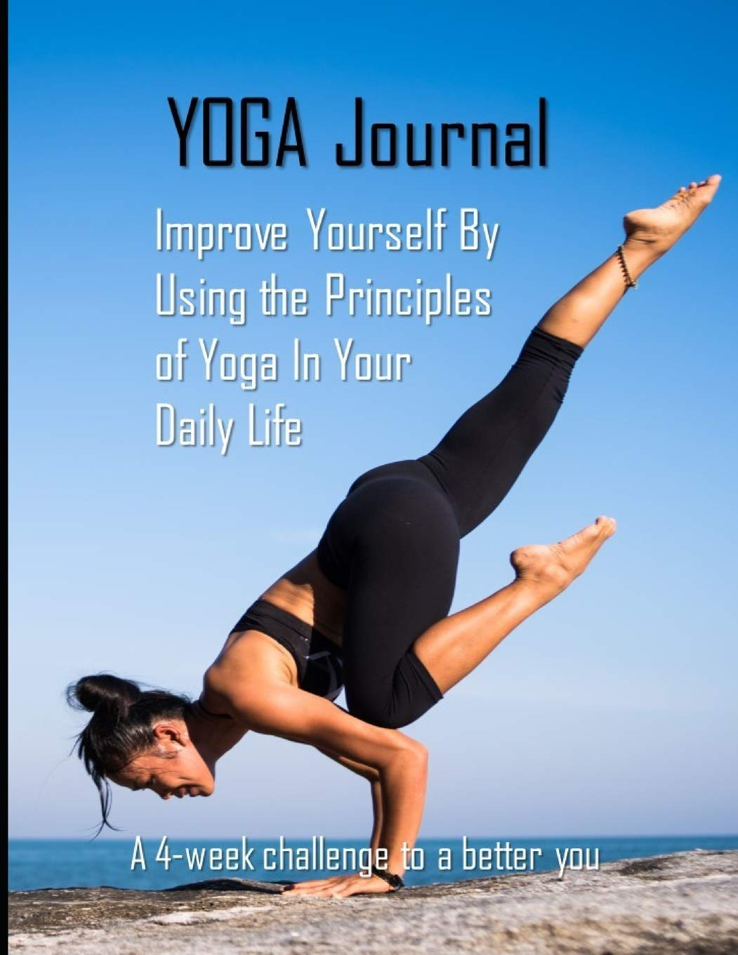 YOGA Journal: Improve Yourself By Using the Principles of ...